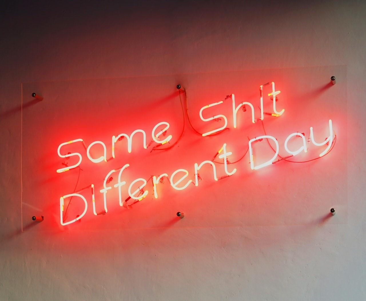 Same Shit Different Day Neon Skilt